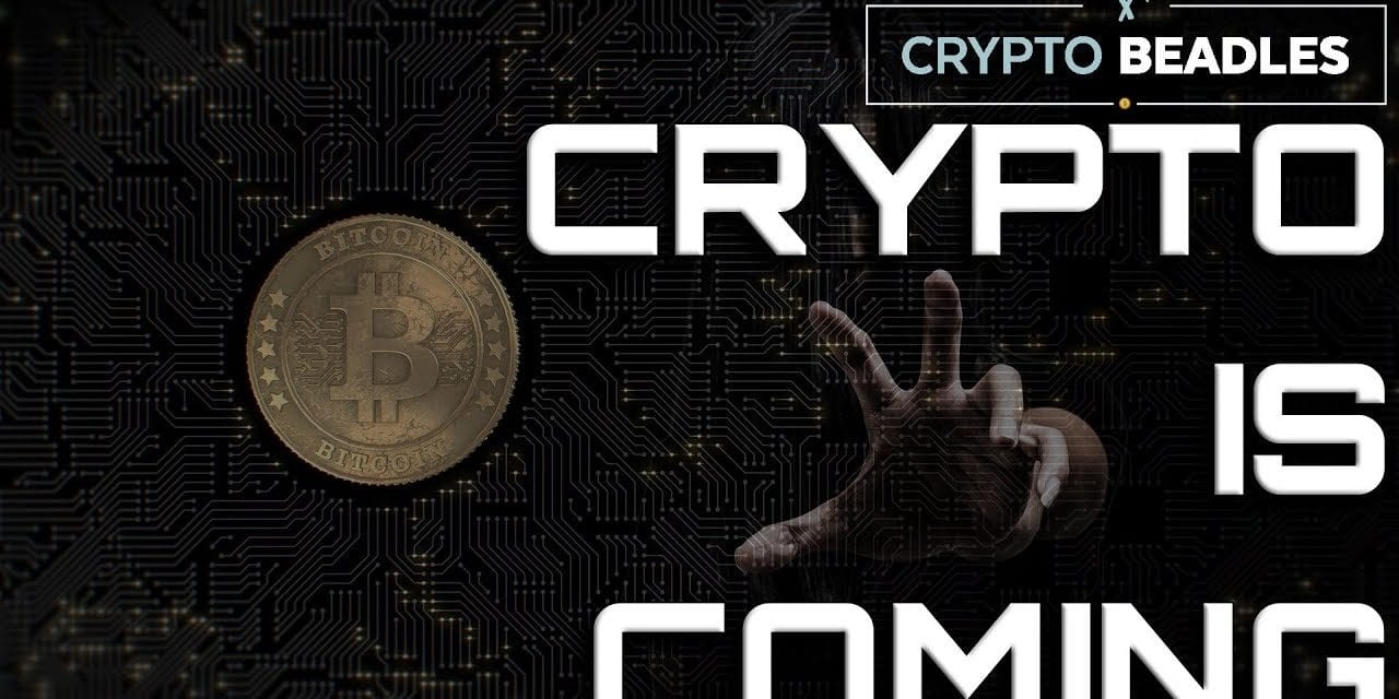 Crypto is Coming (Blockchain)