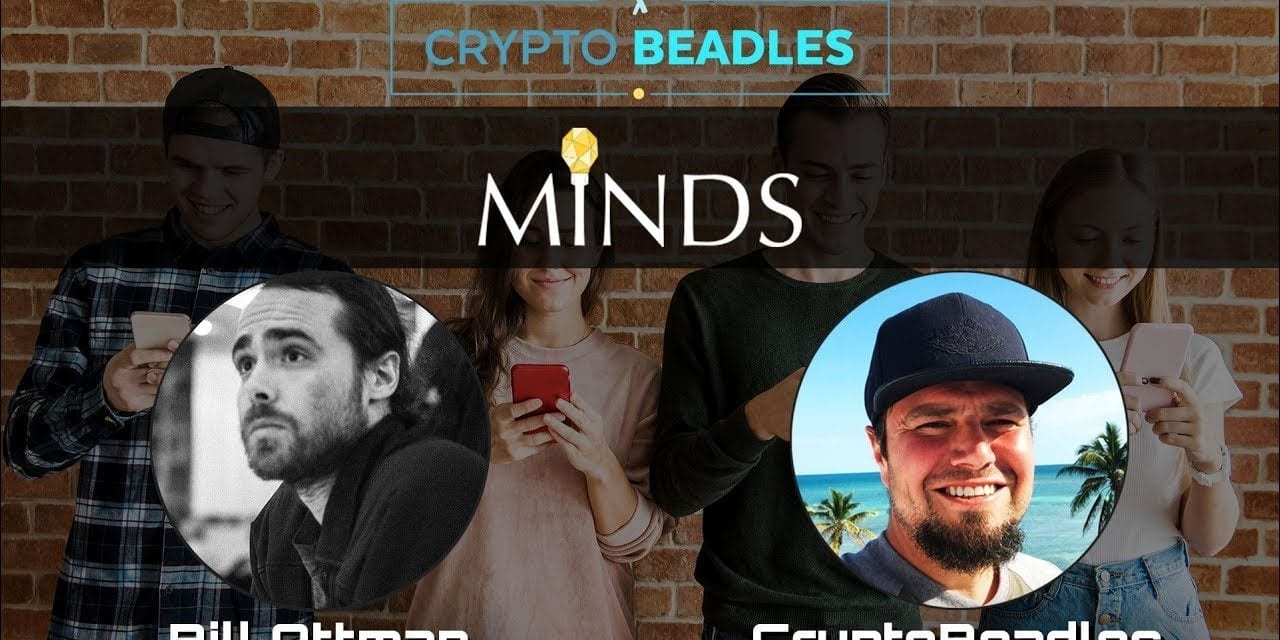 ⎮Bill Ottman⎮Minds⎮Social Media platform using Blockchain and crypto. Move over Steemit?