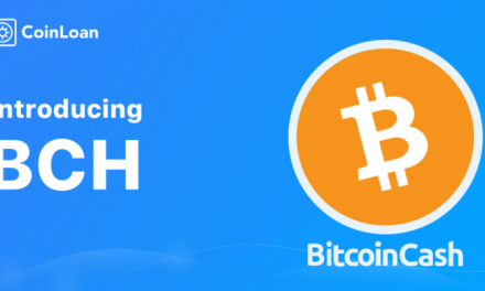 PR: CoinLoan Welcomes Bitcoin Cash to Their List of Collateral Currencies