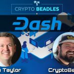 Crypto Beadles & Crypto Beadles & Ryan Taylor talk Dash, Wall Street and the US's View on Crypto Ryan Taylor talk Dash, Wall Street and the US's View on Crypto