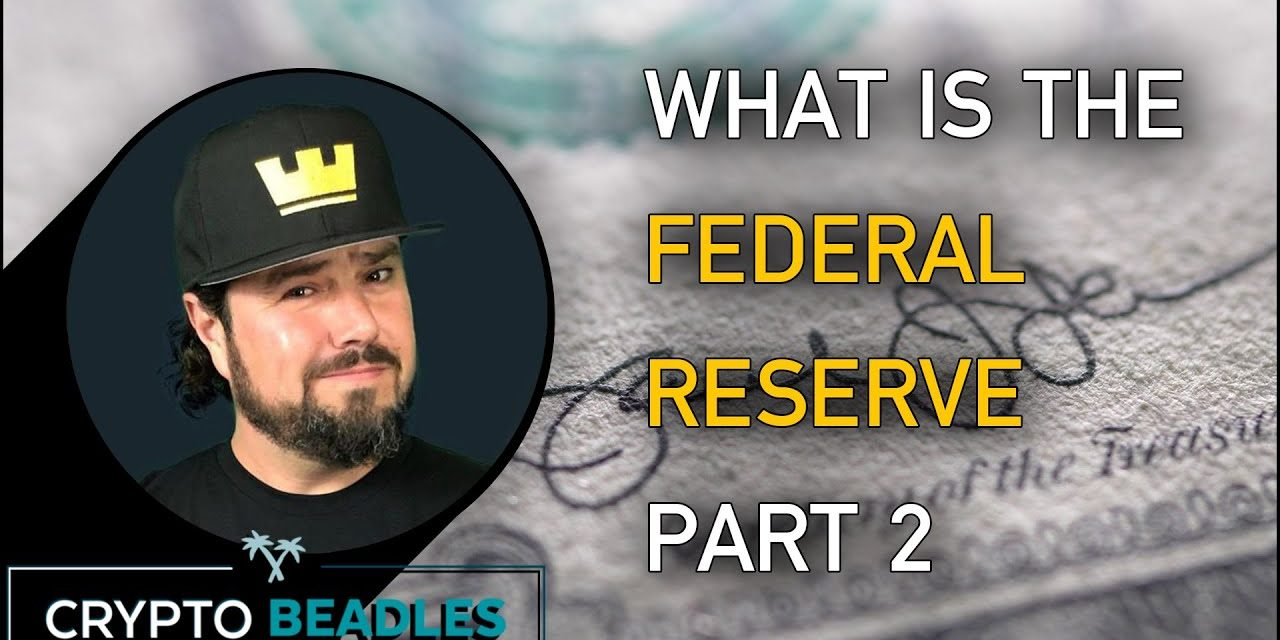 Whats The Fed? Whats The Federal Reserve? Part TWO of Three⎮Finance⎮Banking⎮Rates⎮