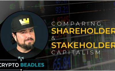 Stakeholder vs Shareholder Capitalism and how does it impact us?