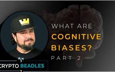 What is a Cognitive Bias? How do they help or hurt us PART 2