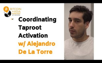Video: Coordinating Bitcoin Upgrades With Poolin's Alejandro De La Torre