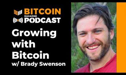 Interview: Brady Swenson, Growing With Bitcoin