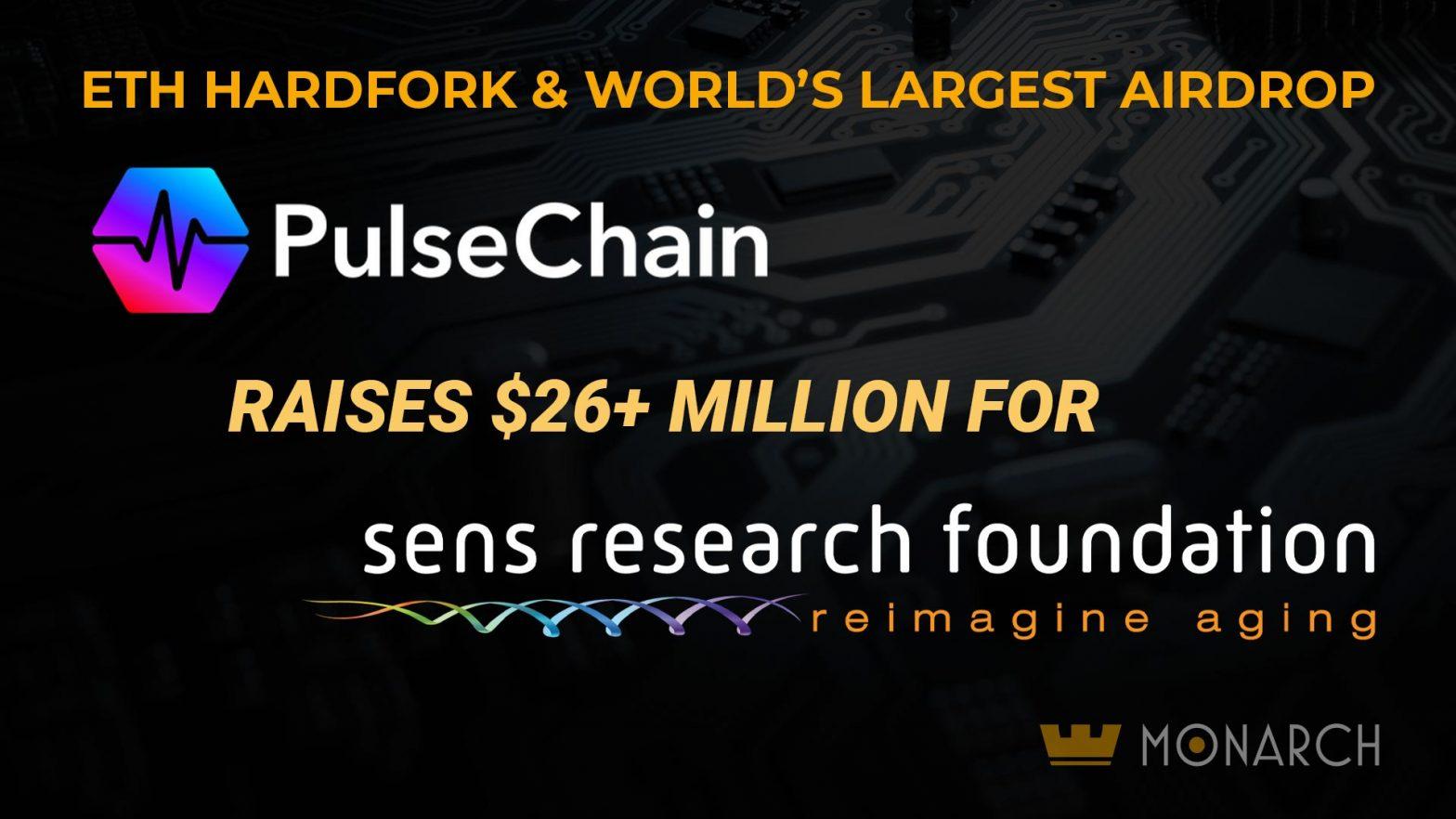 Monarch ETH HardFork PulseChain Sens Foundation Airdrop 26 Million Dollars to Charity